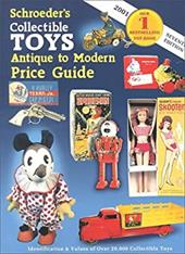 Schroeder's Collectible Toys Antique to Modern Price Guide: Identification & Values of Over 20,000 Collectible Toys 7086644