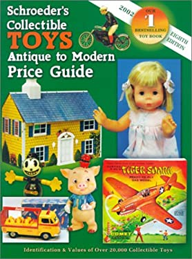 Schroeders Collectible Toys Antique to Modern Price Guide 9781574322590