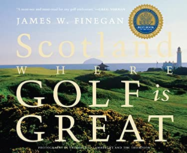 Scotland: Where Golf Is Great 9781579654283