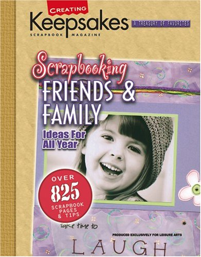 Scrapbooking Friends & Family (Leisure Arts #15933) 9781574864243