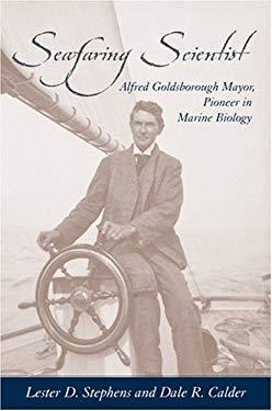 Seafaring Scientist: Alfred Goldsborough Mayor, Pioneer in Marine Biology 9781570036415