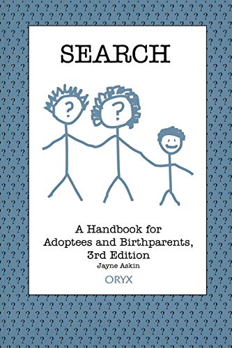 Search: A Handbook for Adoptees and Birthparents 3rd Edition 9781573561150