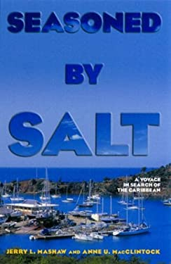 Seasoned by Salt: A Voyage in Search of the Caribbean 9781574091557