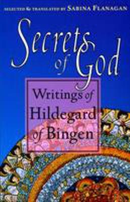 Secrets of God: Writings of Hildegard of Bingen 9781570621642