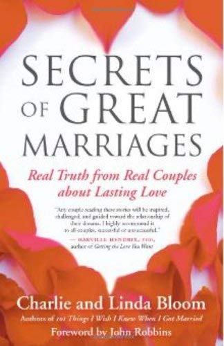 Secrets of Great Marriages: Real Truth from Real Couples about Lasting Love 9781577316787