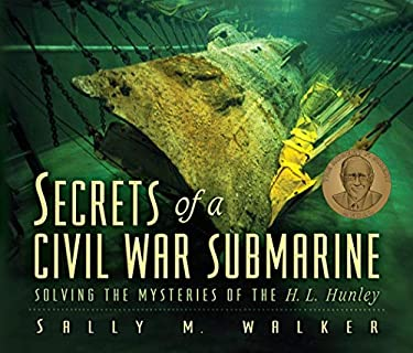 Secrets of a Civil War Submarine: Solving the Mysteries of the H.L. Hunley 9781575058306