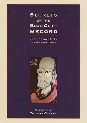 Secrets of the Blue Cliff Record: With Explanations by Zen Master Tenkei 9781570627385