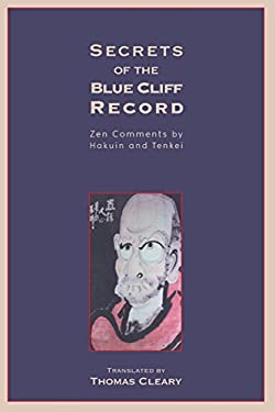 Secrets of the Blue Cliff Record: Zen Comments by Hakuin and Tenkei 9781570629129