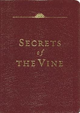 Secrets of the Vine: Breaking Through to Abundance 9781576738764