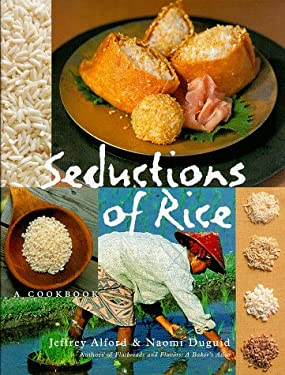 Seductions of Rice: A Cookbook 9781579651138