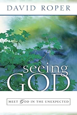 Seeing God: Meet God in the Unexpected 9781572931992