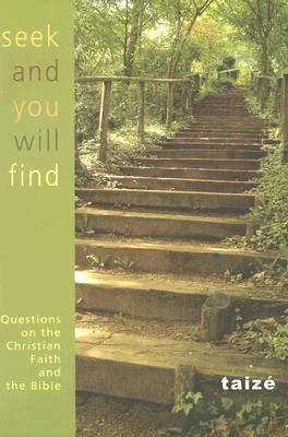 Seek and You Shall Find: Questions on the Christian Faith and the Bible 9781579995928