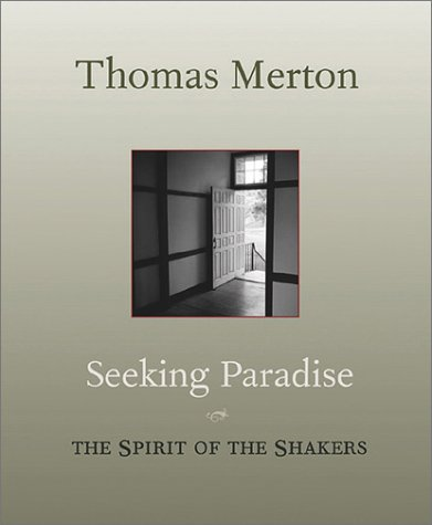 Seeking Paradise: The Spirit of the Shakers 9781570755019