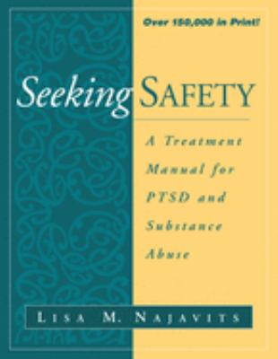 Seeking Safety: A Treatment Manual for Ptsd and Substance Abuse 9781572306394
