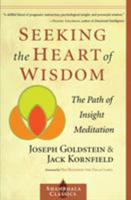 Seeking the Heart of Wisdom: The Path of Insight Meditation 9781570628054