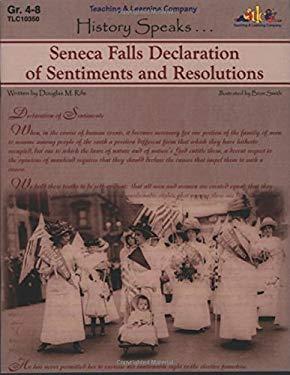 Seneca Falls Declaration of Sentiments and Resolutions: History Speaks . . .