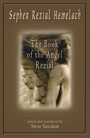 Sepher Rezial Hemelach: The Book of the Angel Rezial 9781578631681