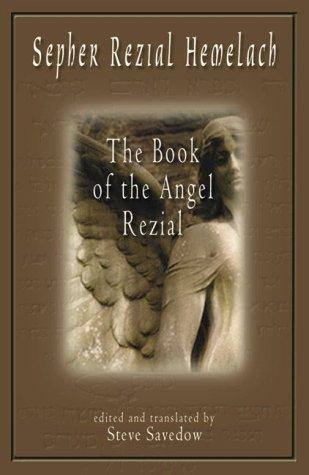Sepher Rezial Hemelach: The Book of the Angel Rezial