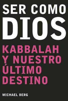 Ser Como Dios = Becoming Like God 9781571893055