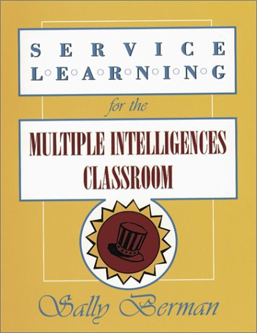 Service Learning for the Multiple Intelligences Classroom 9781575171203