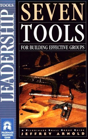 Seven Tools: For Building Effective Groups 9781576830208