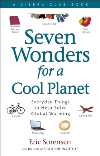 Seven Wonders for a Cool Planet: Everyday Things to Help Solve Global Warming 9781578051458
