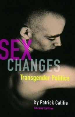 Sex Changes: Transgender Politics 9781573441803