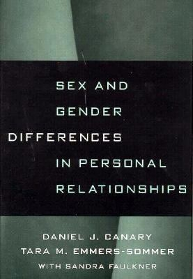 Sex and Gender Differences in Personal Relationships 9781572302563