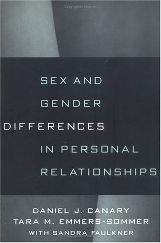 Sex and Gender Differences in Personal Relationships 9781572303225