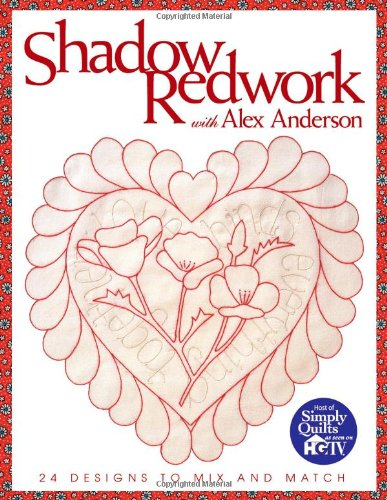 Shadow Redwork with Alex Anderson - Print on Demand Edition 9781571201560