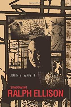 Shadowing Ralph Ellison 9781578068500