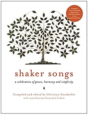 Shaker Songs: A Musical Celebration of Peace, Harmony, and Simplicity [With CD] 9781579122577