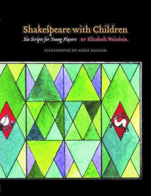 Shakespeare with Children: Six Scripts for Young Players 9781575255736