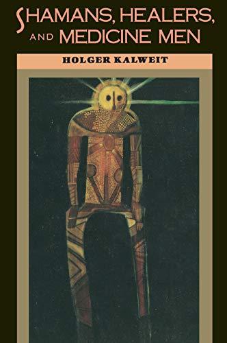 Shamans, Healers, and Medicine Men 9781570627125