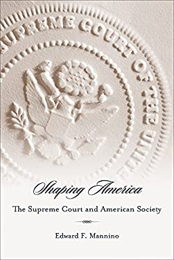 Shaping America: The Supreme Court and American Society 9781570038570