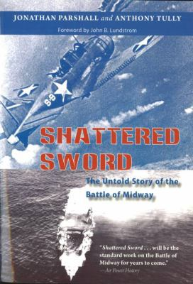 Shattered Sword: The Untold Story of the Battle of Midway 9781574889239