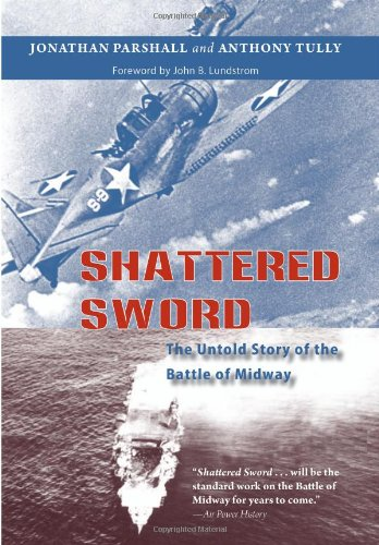 Shattered Sword: The Untold Story of the Battle of Midway 9781574889246