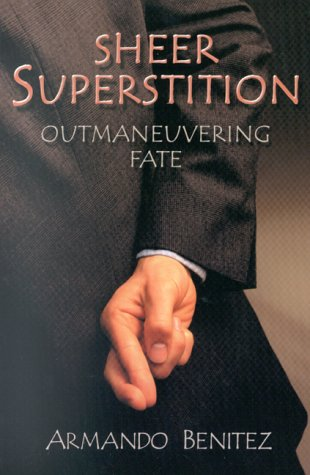 Sheer Superstition: Outmaneuvering Fate 9781571741806