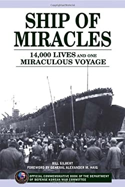 Ship of Miracles: 14,000 Lives and One Miraculous Voyage 9781572433663