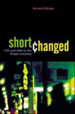 Shortchanged: Life and Debt in the Fringe Economy 9781576753361