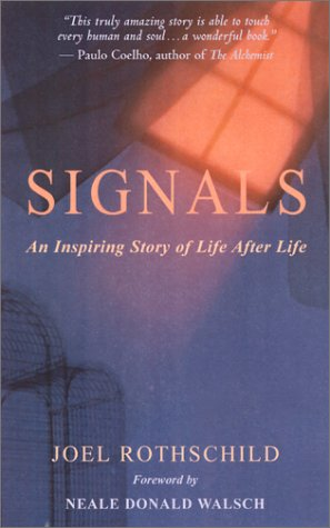 Signals: An Inspiring Story of Life After Life 9781577311799