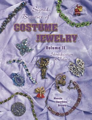 Signed Beauties of Costume Jewelry: Identification & Values 9781574323672
