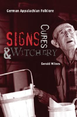 Signs, Cures, and Witchery DVD (1 Hour): German Appalachian Folklore 9781572336049