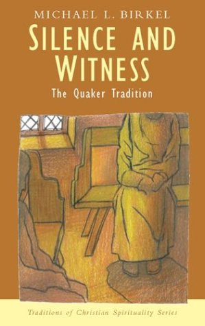 Silence and Witness: The Quaker Tradition 9781570755187