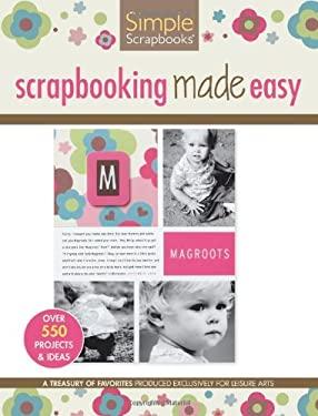 Simple Scrapbooks: Scrapbooking Made Easy 9781574865714
