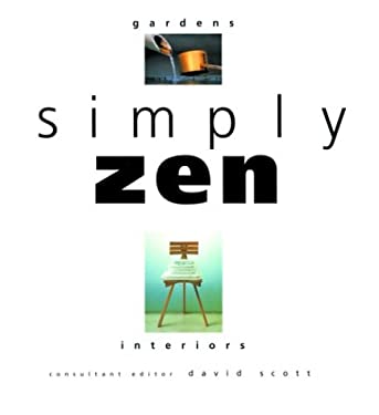 Simply Zen: Interiors and Gardens 9781579590857