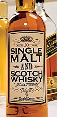 Single Malt and Scotch Whisky: A Guide to Hundreds of Brands & Varieties 9781579125776