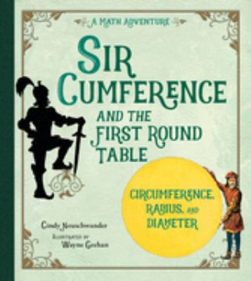 Sir Cumference: And the First Round Table 9781570911521