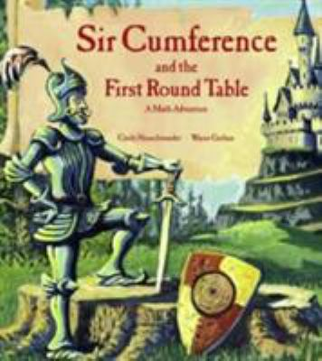 Sir Cumference: And the First Round Table 9781570911606