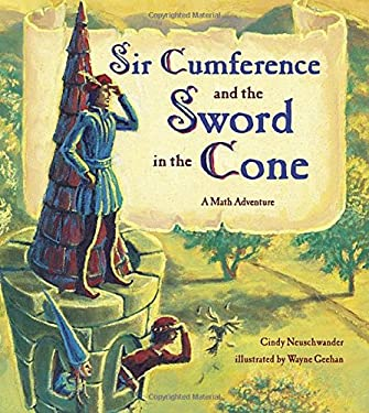 Sir Cumference and the Sword in the Cone 9781570916007